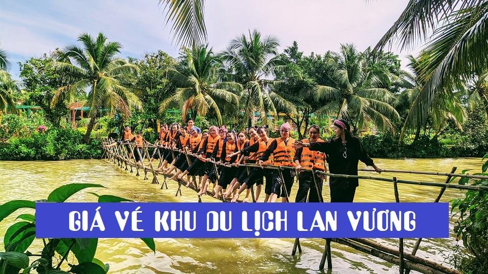 Giá vé khu du lịch sinh thái Lan Vương