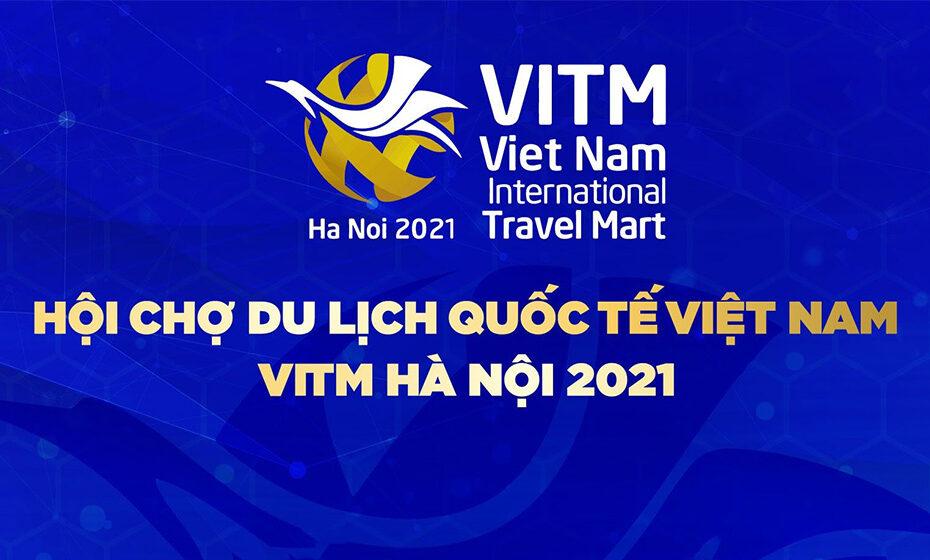Hội chợ Du lịch Quốc tế VITM Hà Nội 2021