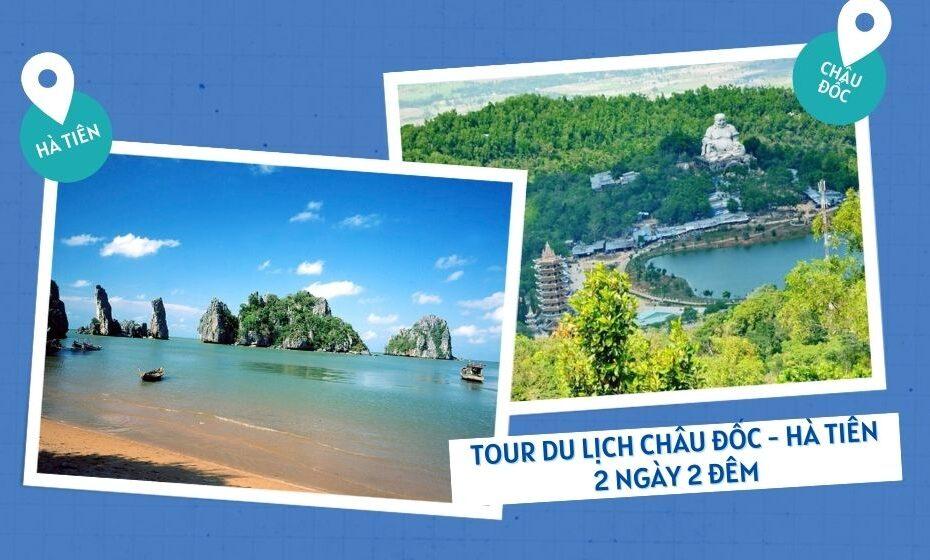 Tour du lịch Châu Đốc - Hà Tiên 2 ngày 2 đêm