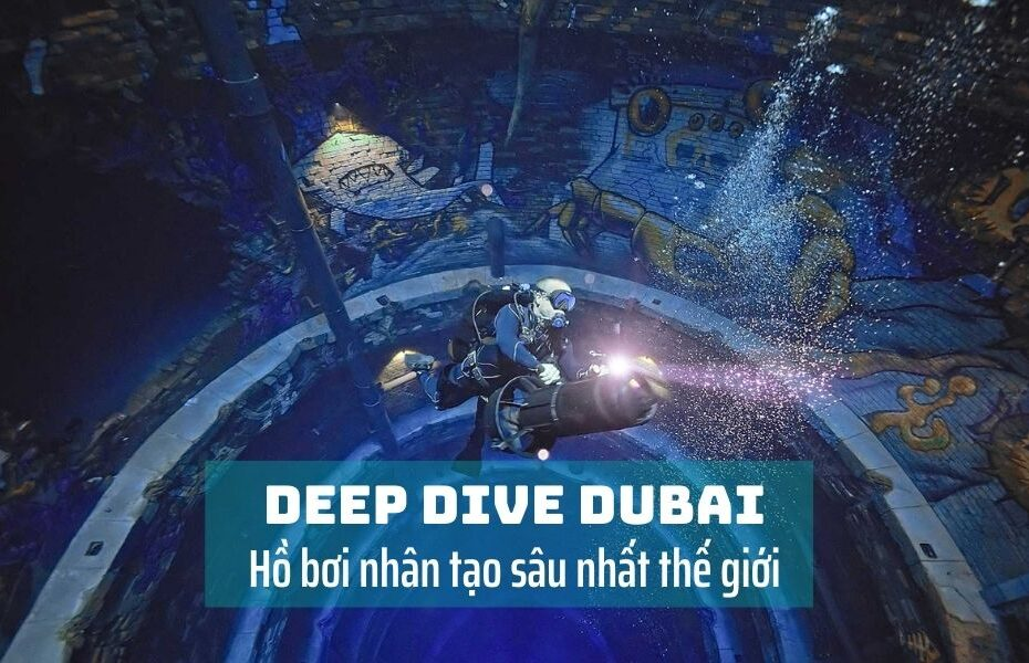 Khám phá Deep Dive Dubai - Hồ bơi nhân tạo sâu nhất thế giới