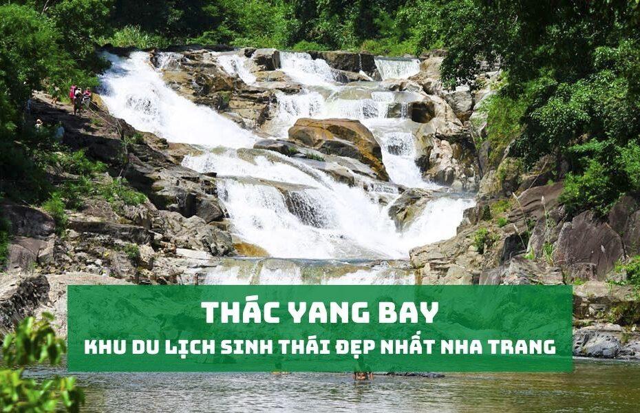 Khám phá Thác Yang Bay - Điểm Du lịch Sinh thái HOT nhất Nha Trang